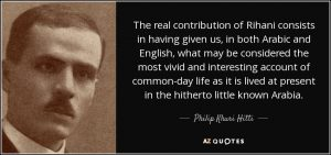 quote-the-real-contribution-of-rihani-consists-in-having-given-us-in-both-arabic-and-english-philip-khuri-hitti-133-90-48