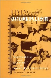 Living with Colonialism: Nationalism and Culture in Anglo-Egyptian Sudan