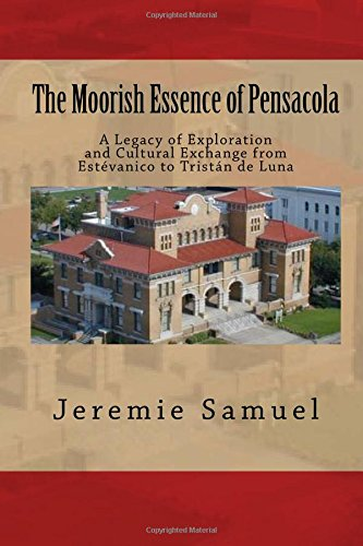 The Moorish Essence of Pensacola By Jeremie Samuel