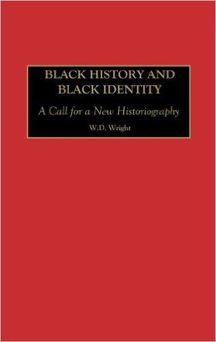Excerpts From Black History and Black Identity: A Call for a New Historiography