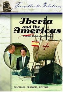 Iberia and the Americas: Culture, Politics, and History (Transatlantic Relations)