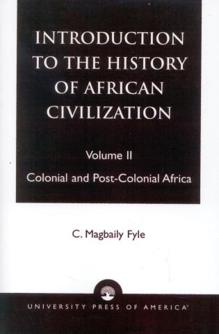 Introduction to the History of African Civilization: Precolonial Africa By C. Magbaily Fyle