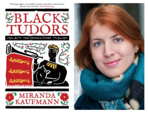 Black Tudors: The Untold Story by Miranda Kaufmann
