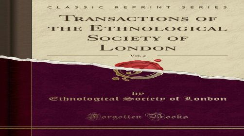 Transactions of the Ethnological Society of London By Ethnological Society (London)