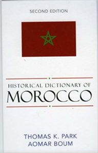Historical Dictionary of Morocco By Thomas K. Park, Aomar Boum