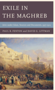 Exile in the Maghreb: Jews under Islam …997–1912 By Paul B. Fenton, David G. Littman